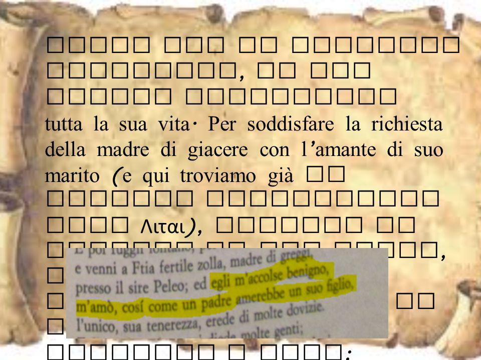 Nella preghiera troviamo una sorta di εμπορικη τεχνη ( dare avere ) : infatti Fenice prima di avanzare le sue richieste ad Achille gli ricorda tutto q