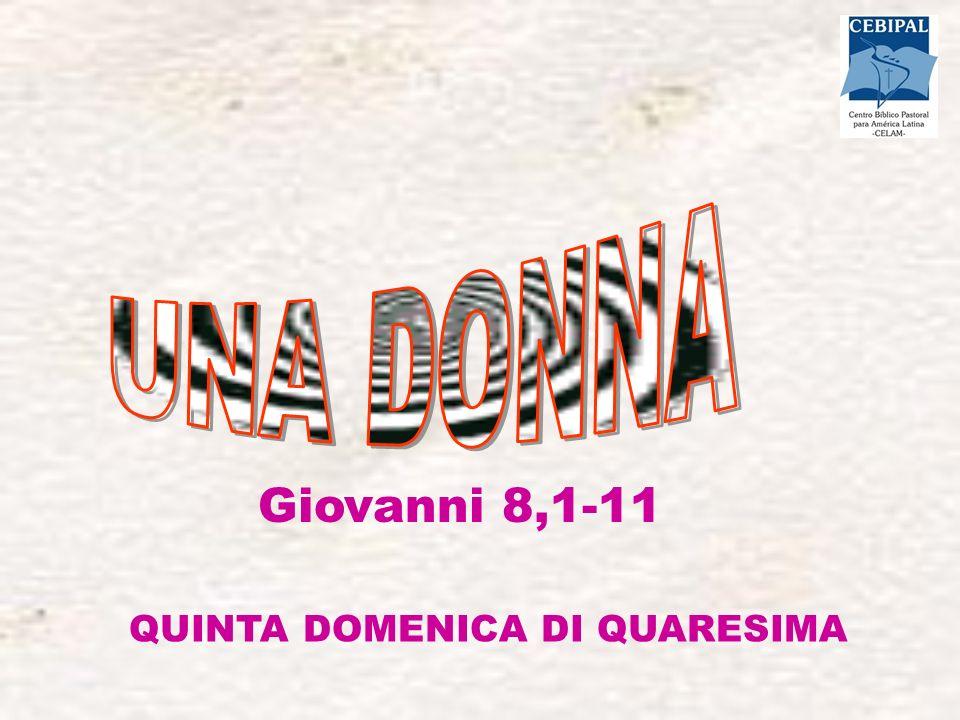 QUINTA DOMENICA DI QUARESIMA Giovanni 8,1-11