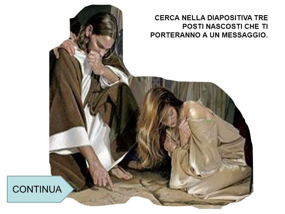 Quando perdoni di cuore a chi ti ha offeso fai come Gesù che ha perdonato alla donna.