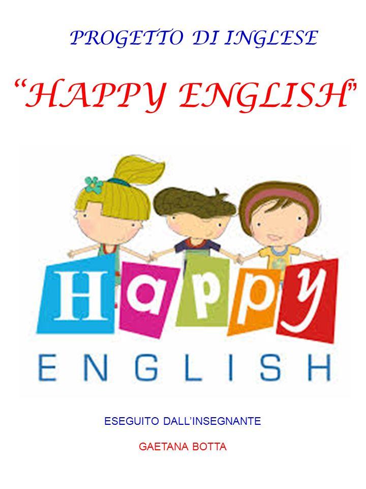 """""""HAPPY ENGLISH """" ESEGUITO DALL'INSEGNANTE GAETANA BOTTA PROGETTO DI INGLESE"""