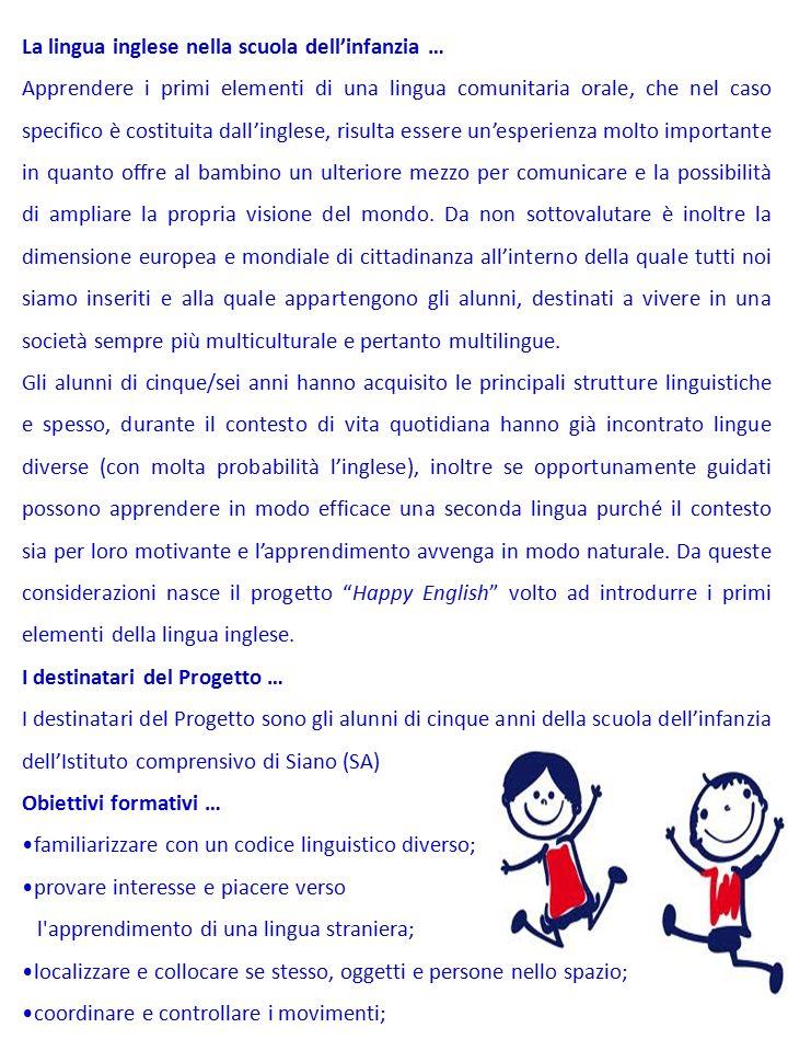 La lingua inglese nella scuola dell'infanzia … Apprendere i primi elementi di una lingua comunitaria orale, che nel caso specifico è costituita dall'i