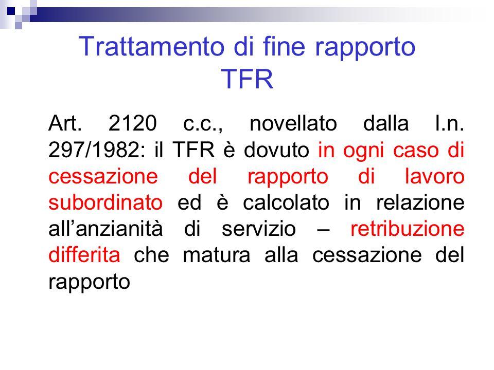 Trattamento di fine rapporto TFR Art.2120 c.c., novellato dalla l.n.