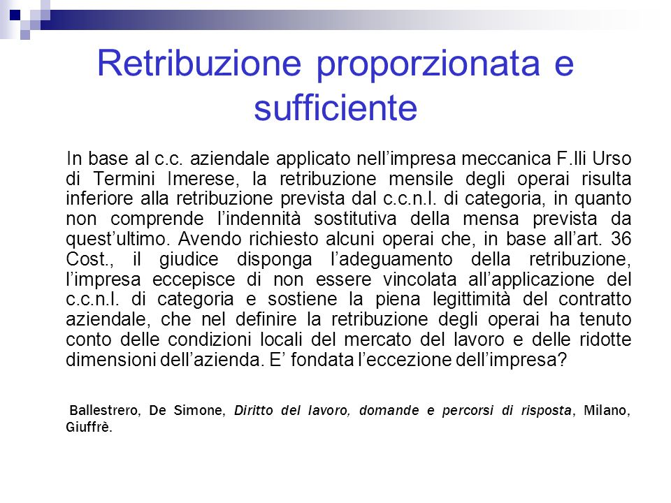 Retribuzione proporzionata e sufficiente In base al c.c.