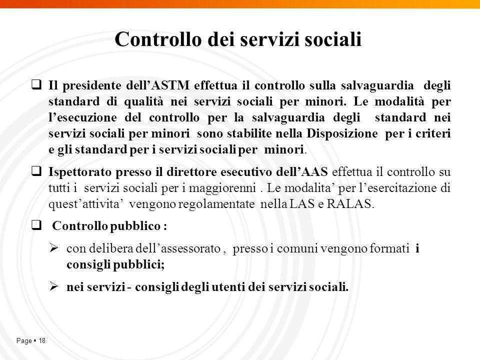 Page  18 Controllo dei servizi sociali  Il presidente dell'ASTM effettua il controllo sulla salvaguardia degli standard di qualità nei servizi sociali per minori.
