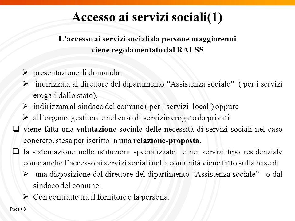 Page  9 L'accesso ai servizi sociali (2) L'accesso ai servizi sociali dai minori viene regolamentato dal RALTM.