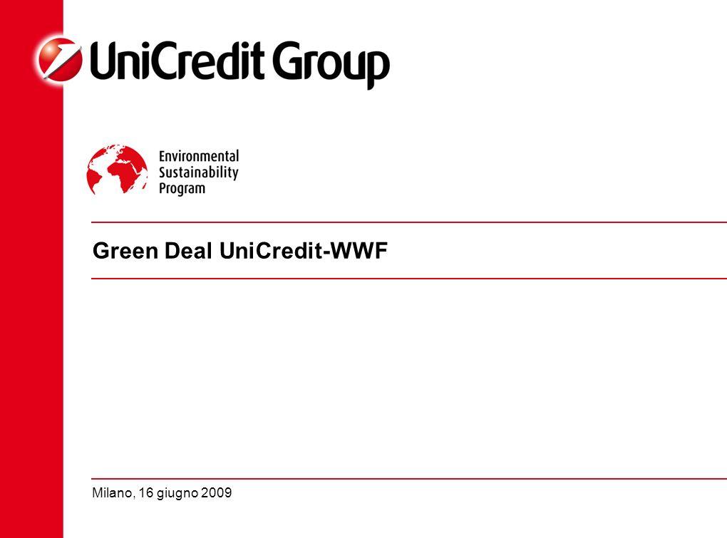 2 Green Deal UniCredit-WWF Salvaguardia dell'ambiente Sviluppo della Green Economy Il 6 maggio 2009 UniCredit e il WWF hanno annunciato un accordo per lo sviluppo di un programma strategico per i prossimi 4 anni, finalizzato al raggiungimento di due obbiettivi fondamentali Focus del programma è il cambiamento climatico.