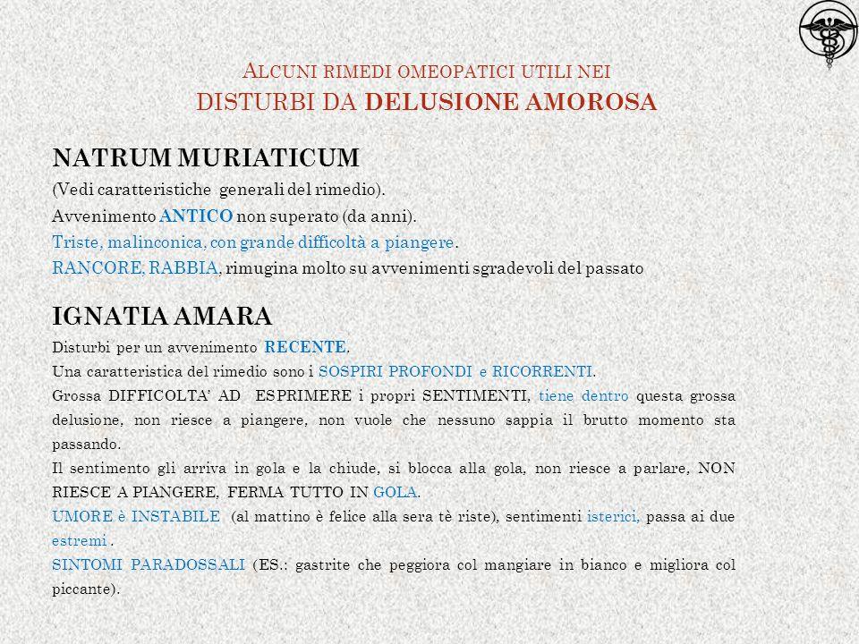 NATRUM MURIATICUM (Vedi caratteristiche generali del rimedio).