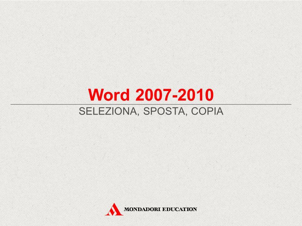 Word 2007-2010 SELEZIONA, SPOSTA, COPIA
