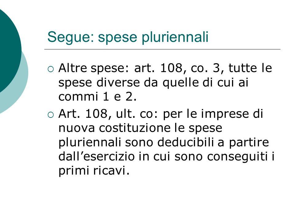 Segue: spese pluriennali  Altre spese: art. 108, co.