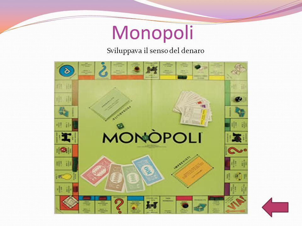 Monopoli Sviluppava il senso del denaro