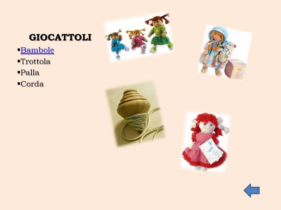 GIOCATTOLI  Bambole Bambole  Trottola  Palla  Corda