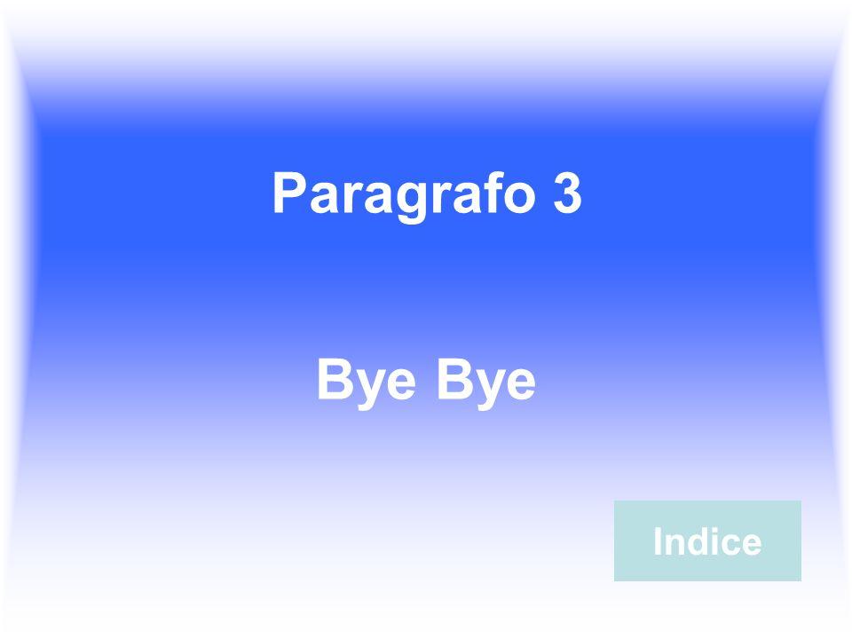 Paragrafo 3 Bye Indice