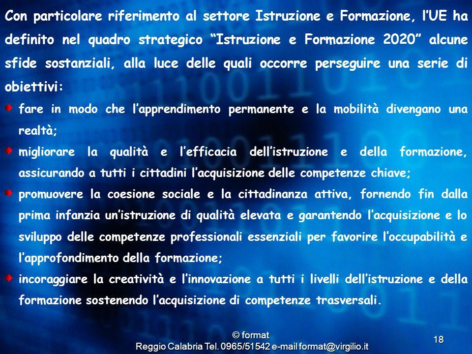 © format Reggio Calabria Tel. 0965/51542 e-mail format@virgilio.it 18 Con particolare riferimento al settore Istruzione e Formazione, l'UE ha definito
