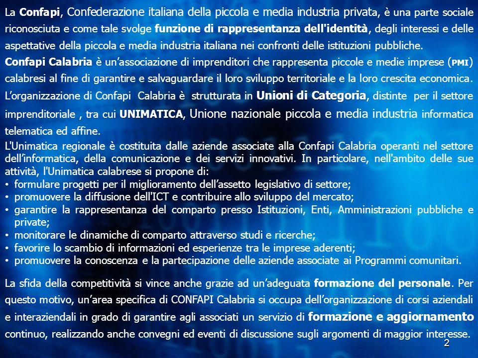 2 Confapi La Confapi, Confederazione italiana della piccola e media industria privat a, è una parte sociale riconosciuta e come tale svolge funzione d