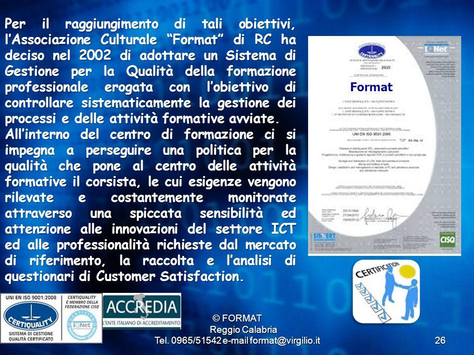 26 © FORMAT Reggio Calabria Reggio Calabria Tel. 0965/51542 e-mail format@virgilio.it Per il raggiungimento di tali obiettivi, l'Associazione Cultural