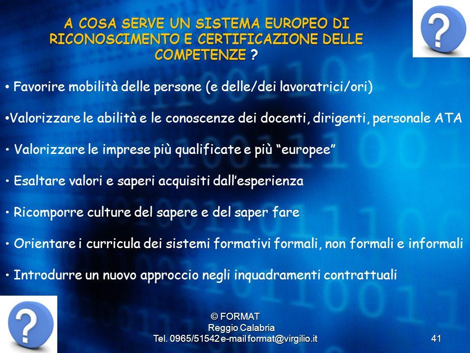 41 © FORMAT Reggio Calabria Reggio Calabria Tel. 0965/51542 e-mail format@virgilio.it Favorire mobilità delle persone (e delle/dei lavoratrici/ori) Va