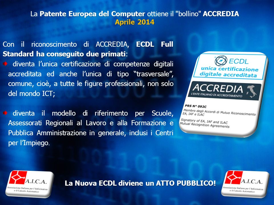 Patente Europea del Computer ACCREDIA Aprile 2014 La Patente Europea del Computer ottiene il