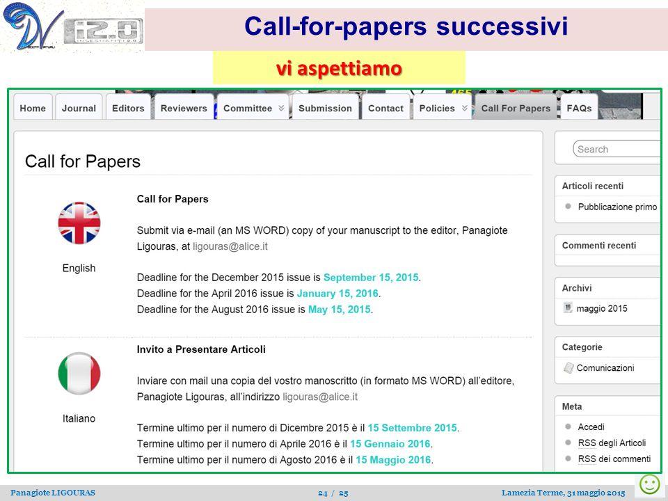 Panagiote LIGOURAS 24 / 25 Lamezia Terme, 31 maggio 2015 Call-for-papers successivi vi aspettiamo