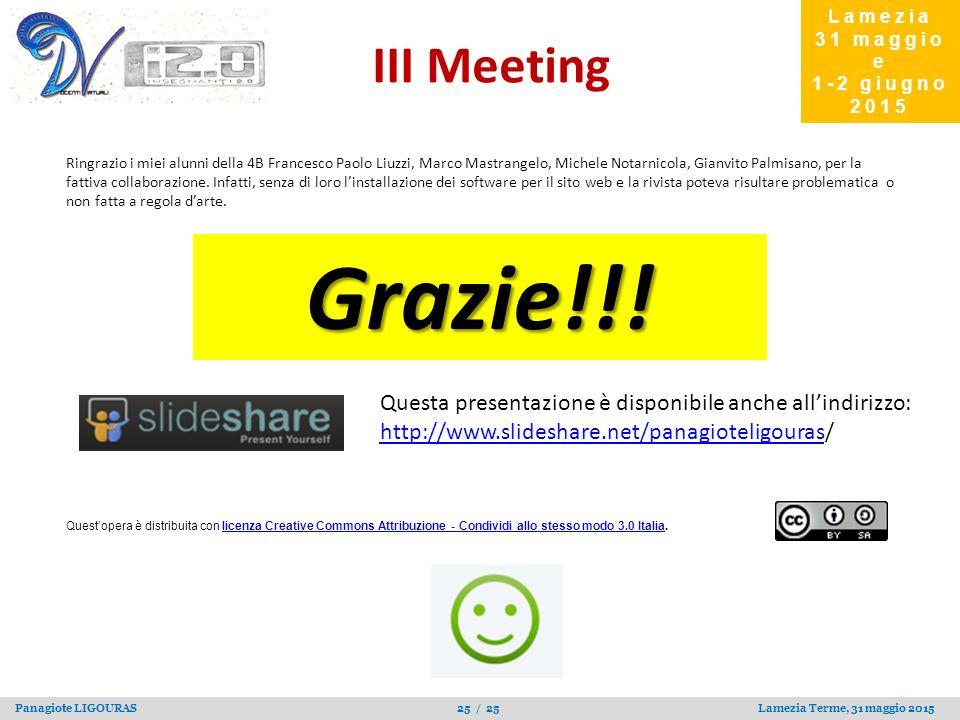Panagiote LIGOURAS 25 / 25 Lamezia Terme, 31 maggio 2015 Grazie!!! Lamezia 31 maggio e 1-2 giugno 2015 Questa presentazione è disponibile anche all'in