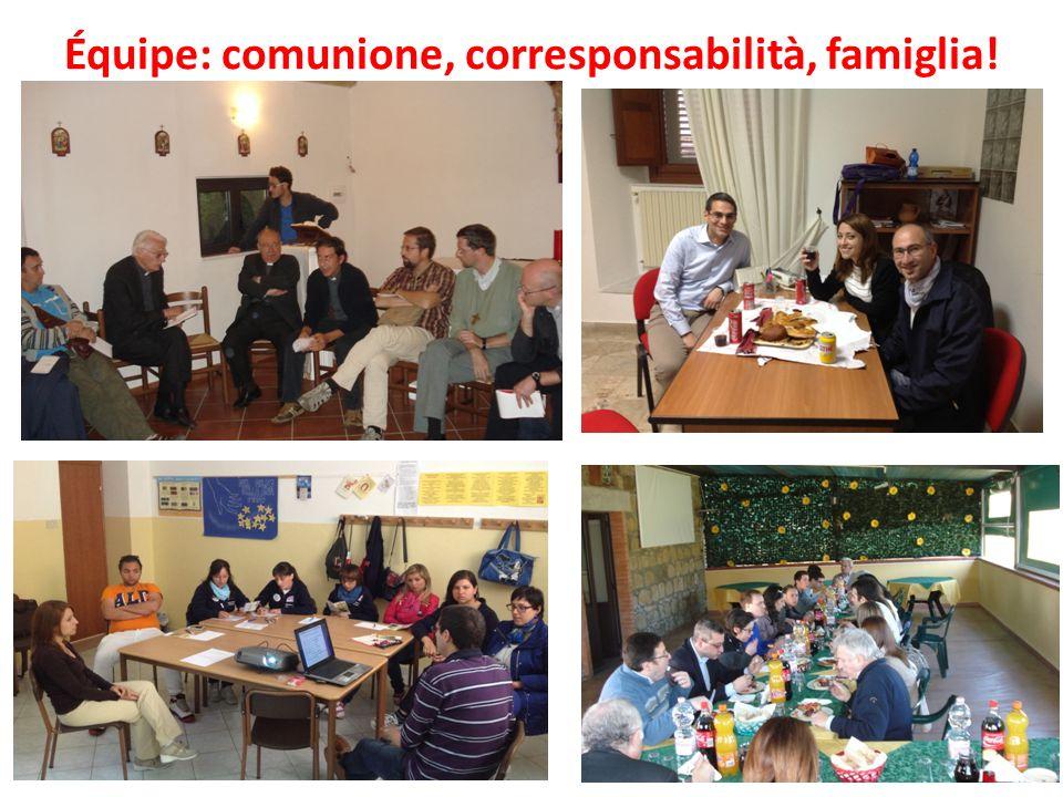 Équipe: comunione, corresponsabilità, famiglia!