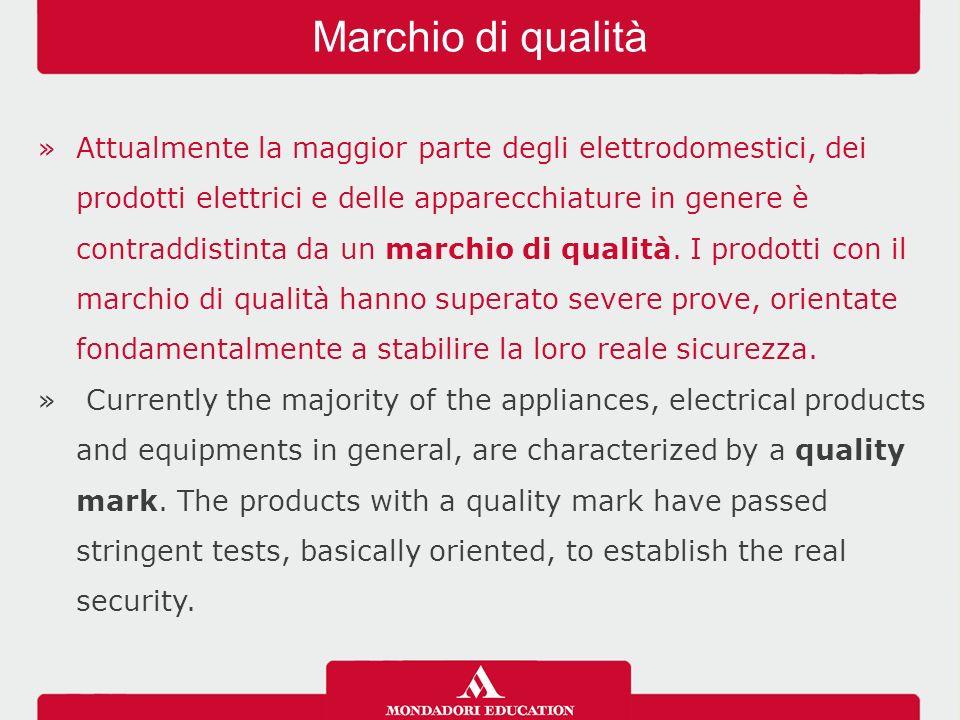 »Il marchio IMQ è rilasciato, su richiesta del costruttore, dall Istituto Italiano del marchio di qualità e indica la conformità del prodotto alle norme CEI.