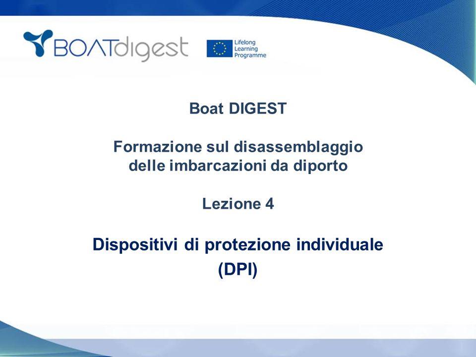 Boat DIGEST Formazione sul disassemblaggio delle imbarcazioni da diporto Lezione 4 Dispositivi di protezione individuale (DPI)