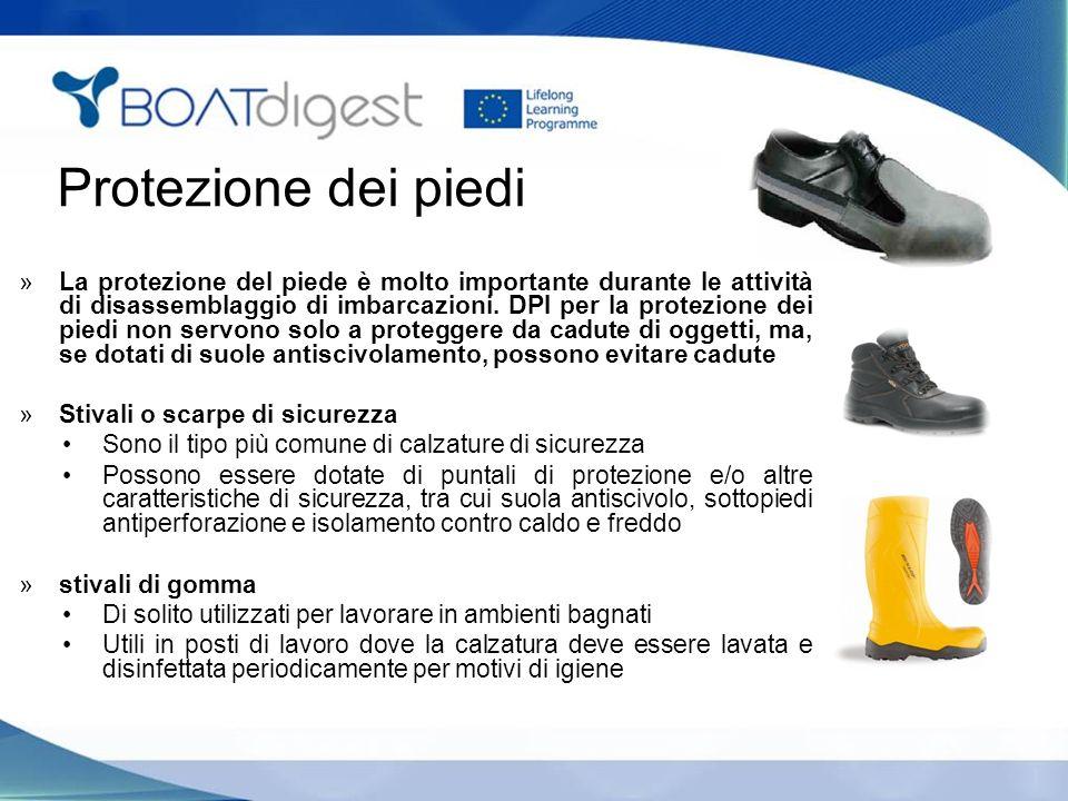 Protezione dei piedi »La protezione del piede è molto importante durante le attività di disassemblaggio di imbarcazioni.