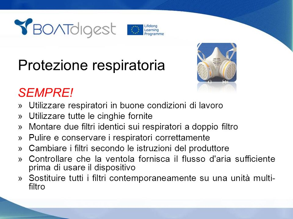 Protezione respiratoria SEMPRE! »Utilizzare respiratori in buone condizioni di lavoro »Utilizzare tutte le cinghie fornite »Montare due filtri identic
