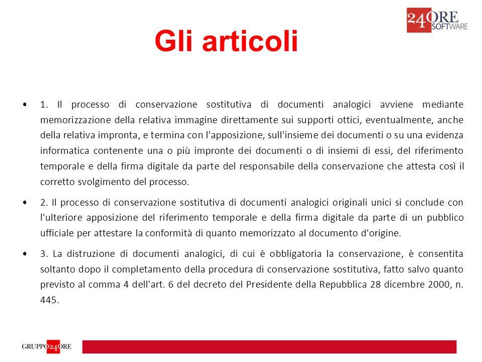 1. Il processo di conservazione sostitutiva di documenti analogici avviene mediante memorizzazione della relativa immagine direttamente sui supporti o