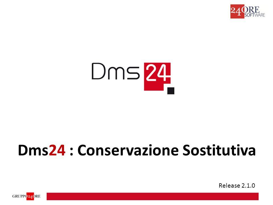 Dms24 : Conservazione Sostitutiva Release 2.1.0