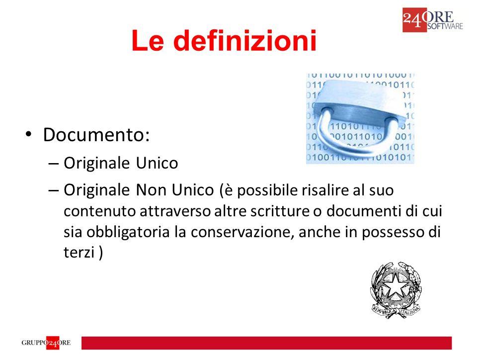 Documento: – Originale Unico – Originale Non Unico (è possibile risalire al suo contenuto attraverso altre scritture o documenti di cui sia obbligatoria la conservazione, anche in possesso di terzi ) Le definizioni