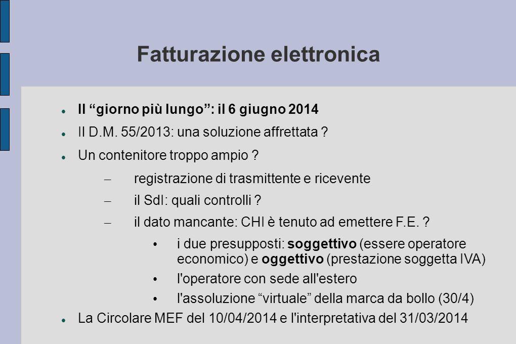 """Fatturazione elettronica Il """"giorno più lungo"""": il 6 giugno 2014 Il D.M. 55/2013: una soluzione affrettata ? Un contenitore troppo ampio ? – registraz"""