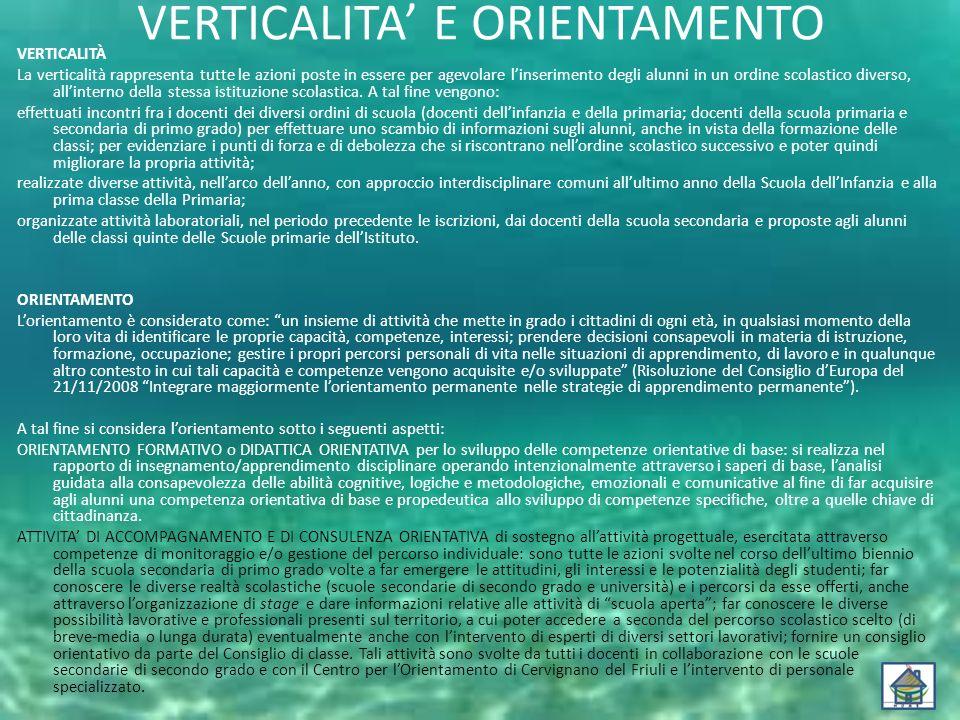 VERTICALITA' E ORIENTAMENTO VERTICALITÀ La verticalità rappresenta tutte le azioni poste in essere per agevolare l'inserimento degli alunni in un ordi
