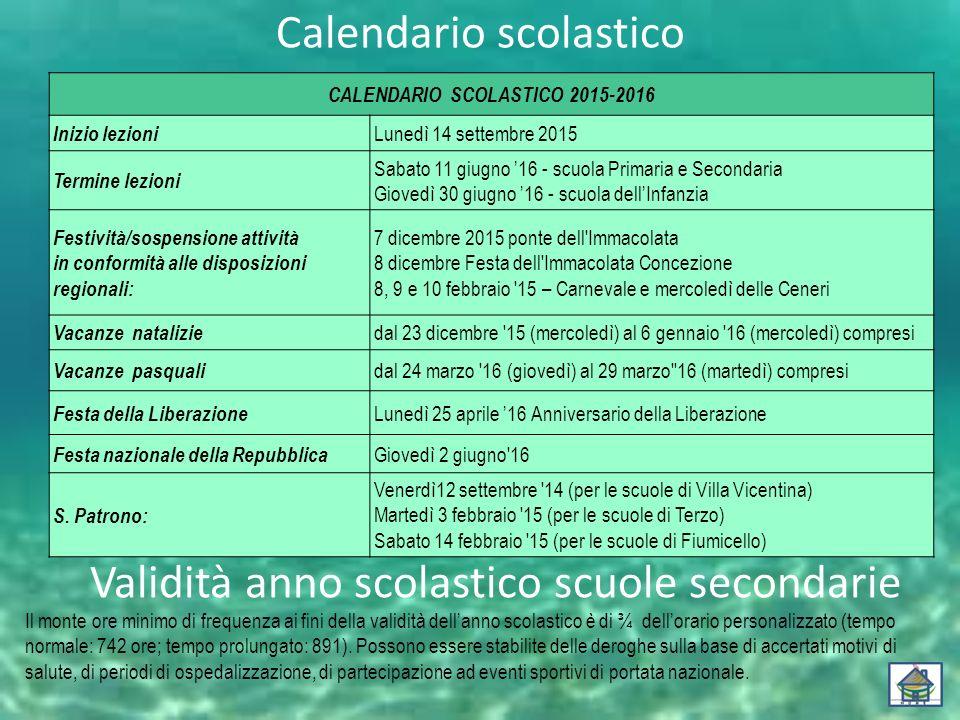 Calendario scolastico CALENDARIO SCOLASTICO 2015-2016 Inizio lezioni Lunedì 14 settembre 2015 Termine lezioni Sabato 11 giugno '16 - scuola Primaria e