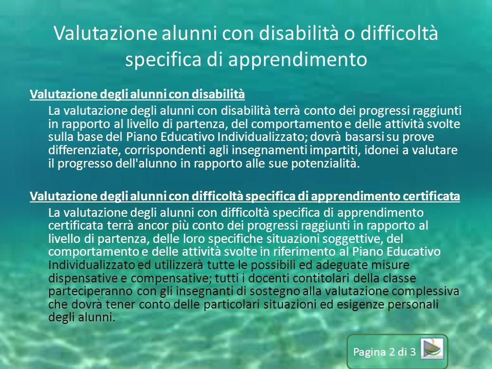 Valutazione alunni con disabilità o difficoltà specifica di apprendimento Valutazione degli alunni con disabilità La valutazione degli alunni con disa