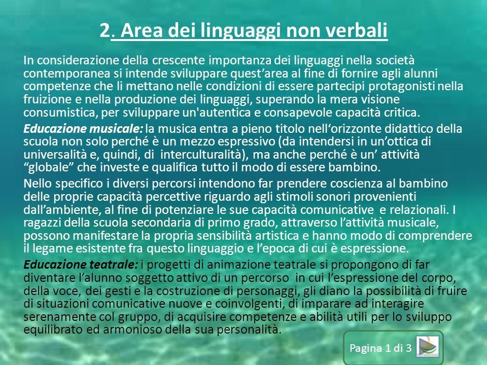 2. Area dei linguaggi non verbali In considerazione della crescente importanza dei linguaggi nella società contemporanea si intende sviluppare quest'a