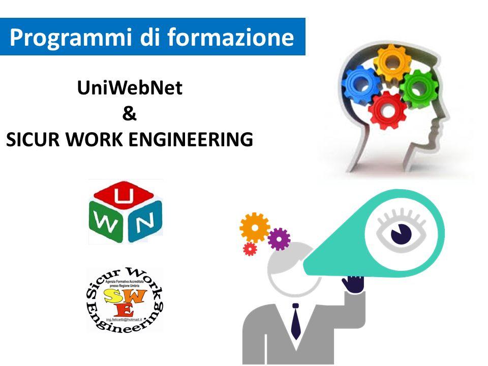 UniWebNet & SICUR WORK ENGINEERING Programmi di formazione