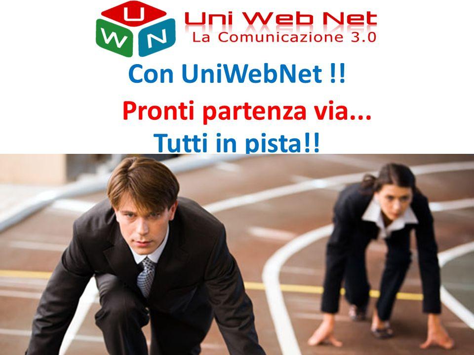 Con UniWebNet !! Tutti in pista!! Pronti partenza via...