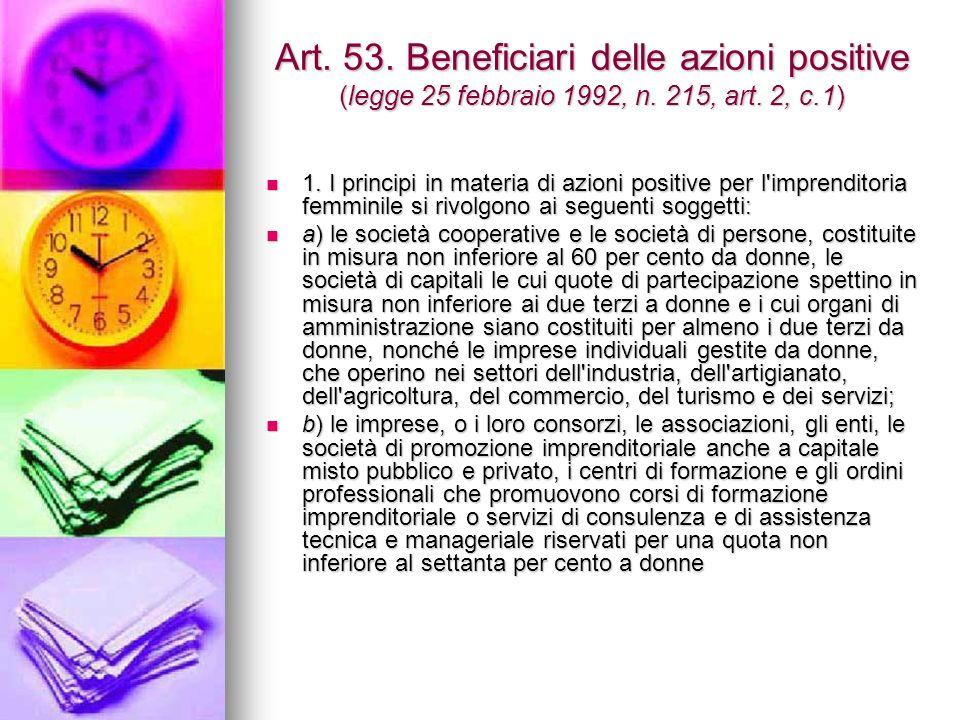 Art. 53. Beneficiari delle azioni positive (legge 25 febbraio 1992, n.