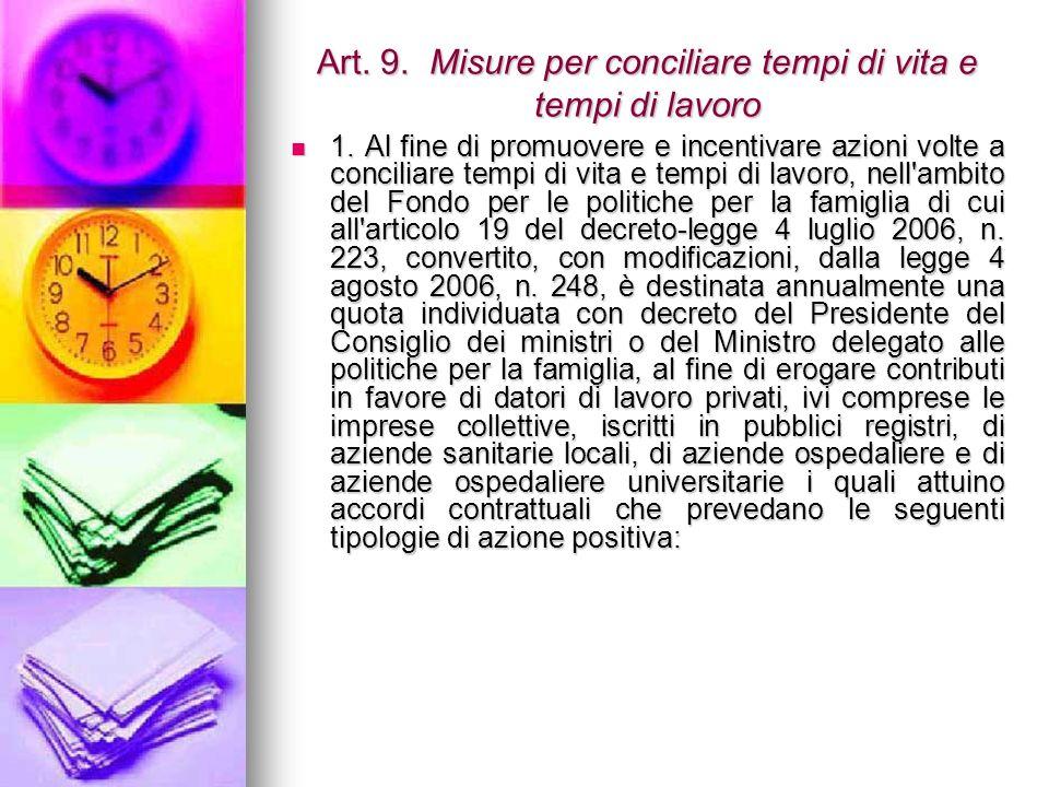 Art. 9. Misure per conciliare tempi di vita e tempi di lavoro 1.