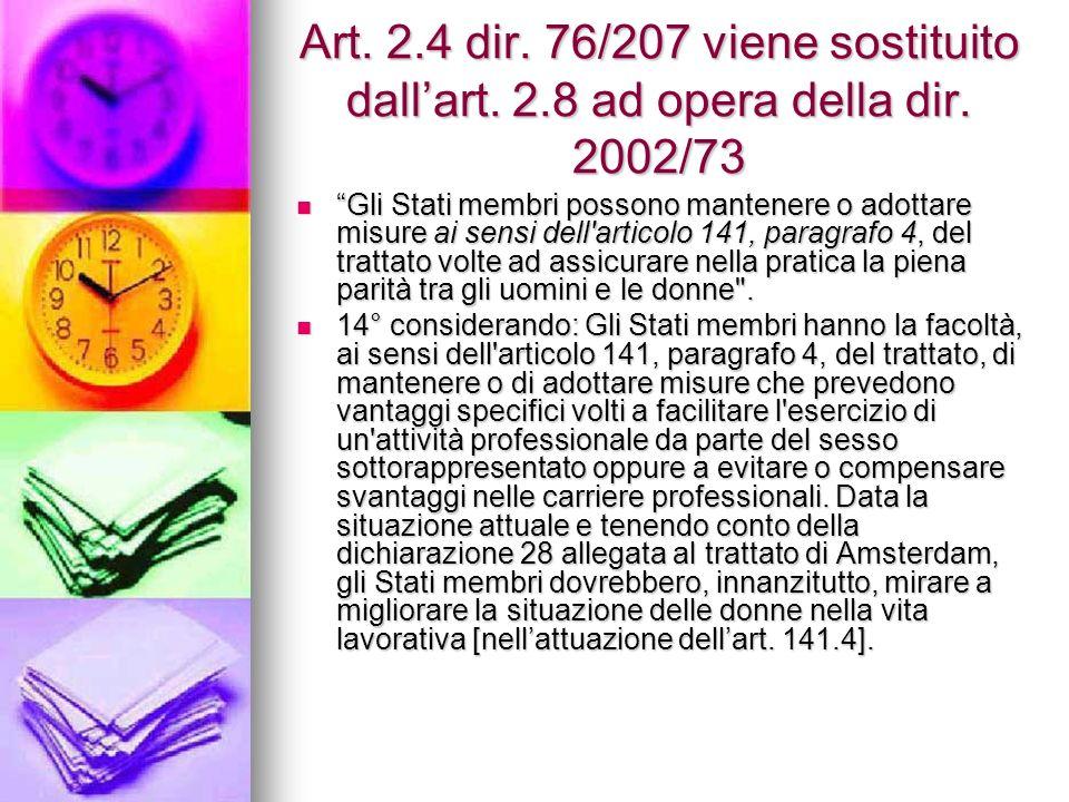 Art. 2.4 dir. 76/207 viene sostituito dall'art. 2.8 ad opera della dir.