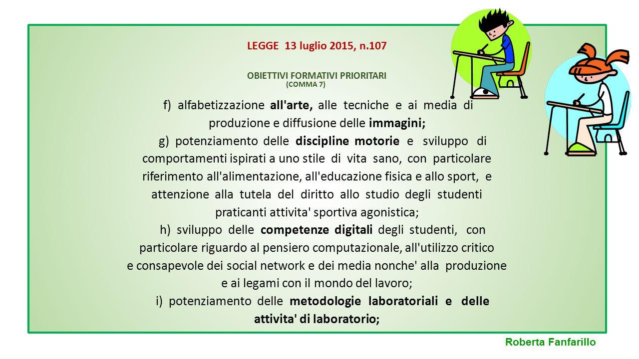 LEGGE 13 luglio 2015, n.107 OBIETTIVI FORMATIVI PRIORITARI f) alfabetizzazione all'arte, alle tecniche e ai media di produzione e diffusione delle imm