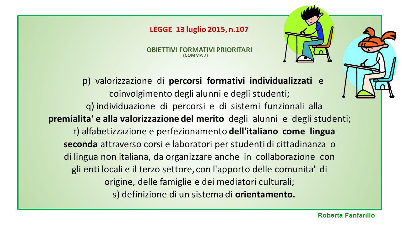 LEGGE 13 luglio 2015, n.107 OBIETTIVI FORMATIVI PRIORITARI p) valorizzazione di percorsi formativi individualizzati e coinvolgimento degli alunni e de