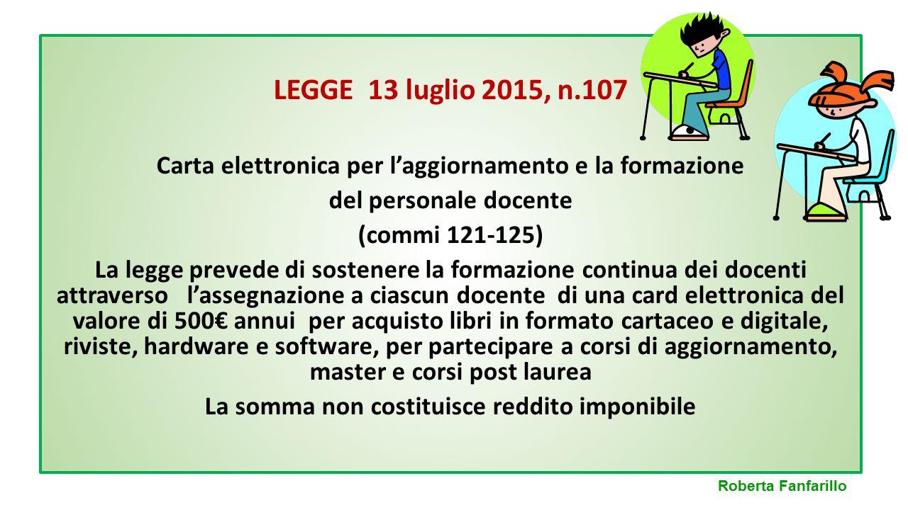 LEGGE 13 luglio 2015, n.107 Carta elettronica per l'aggiornamento e la formazione del personale docente (commi 121-125) La legge prevede di sostenere