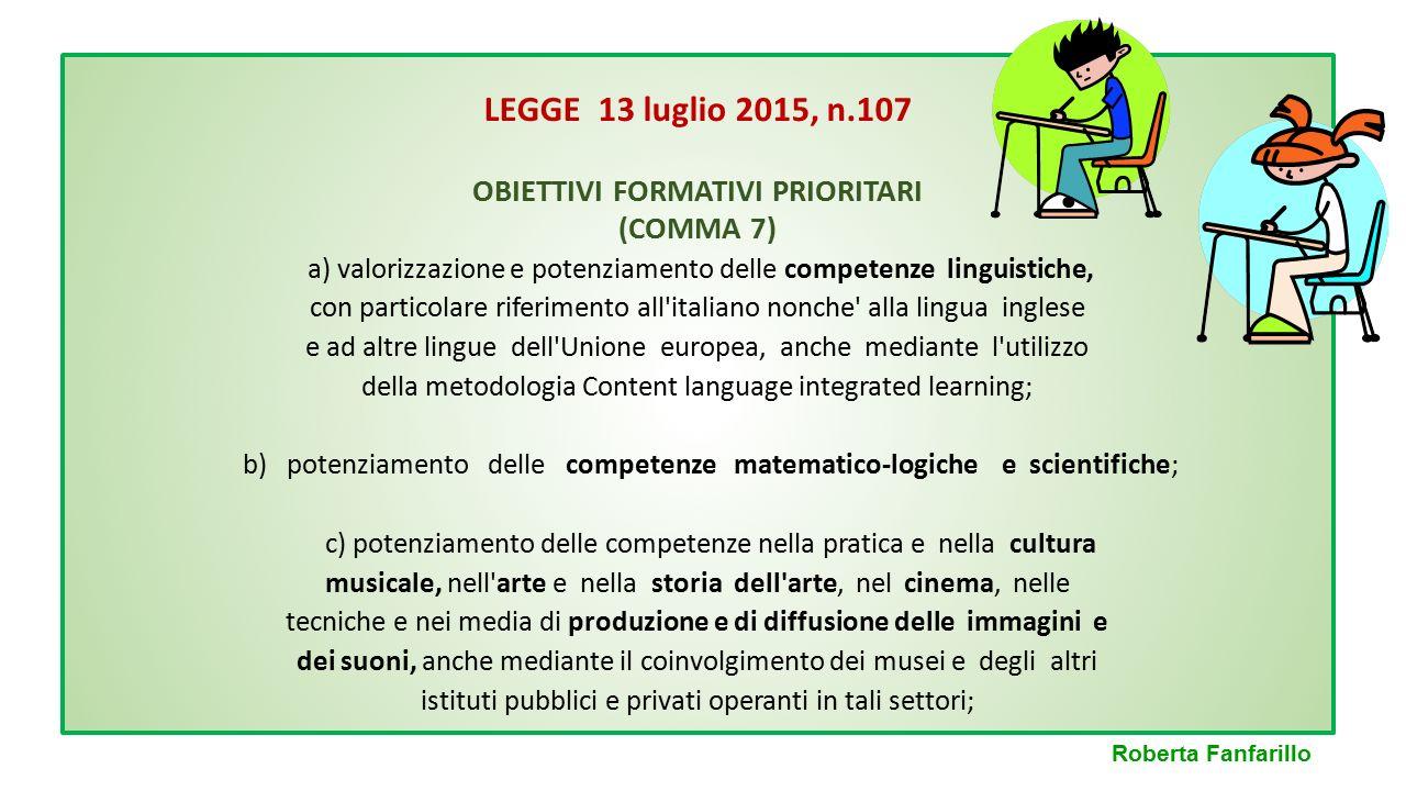 LEGGE 13 luglio 2015, n.107 OBIETTIVI FORMATIVI PRIORITARI (COMMA 7) a) valorizzazione e potenziamento delle competenze linguistiche, con particolare
