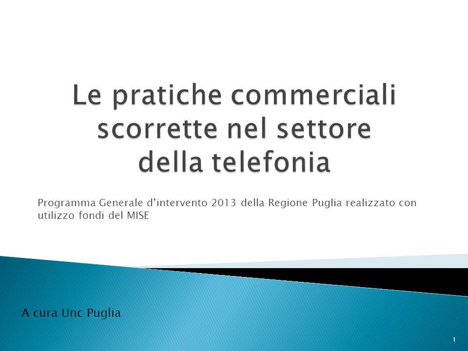 Programma Generale d'intervento 2013 della Regione Puglia realizzato con utilizzo fondi del MISE 1 A cura Unc Puglia