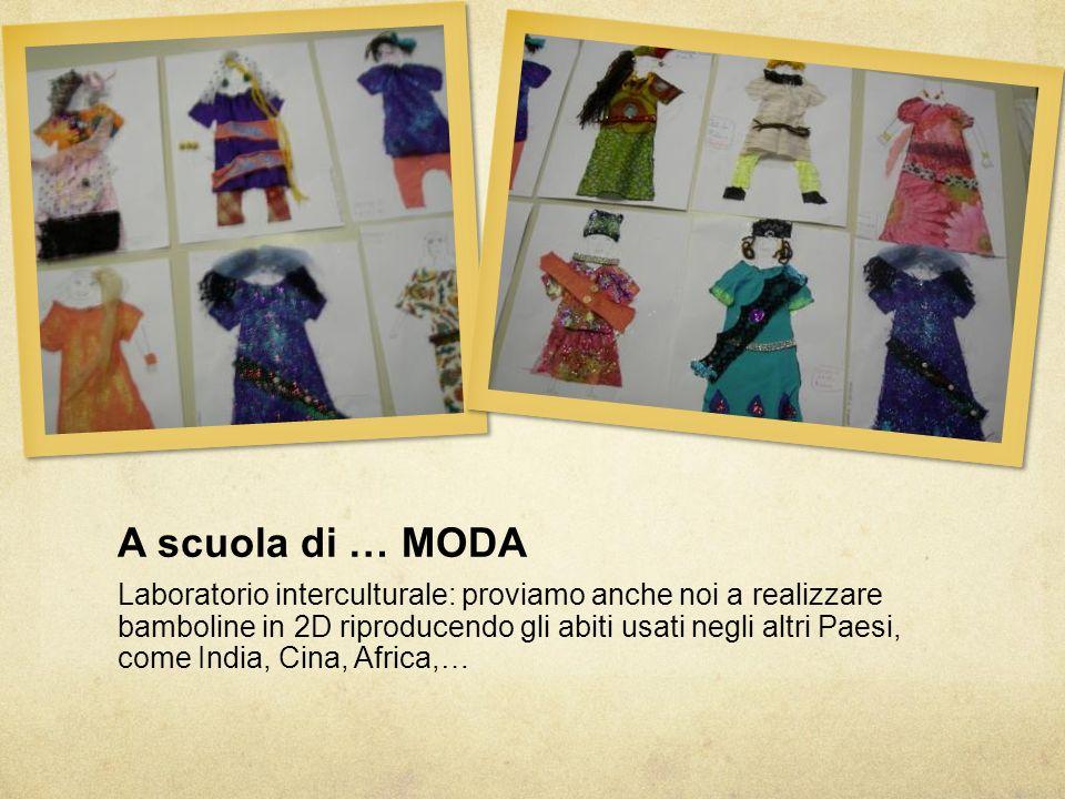 A scuola di … MODA Laboratorio interculturale: proviamo anche noi a realizzare bamboline in 2D riproducendo gli abiti usati negli altri Paesi, come In