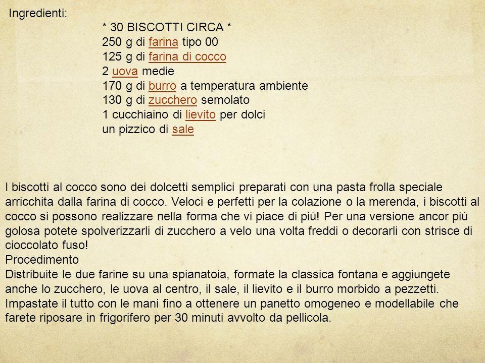 Ingredienti: * 30 BISCOTTI CIRCA * 250 g di farina tipo 00farina 125 g di farina di coccofarina di cocco 2 uova medieuova 170 g di burro a temperatura