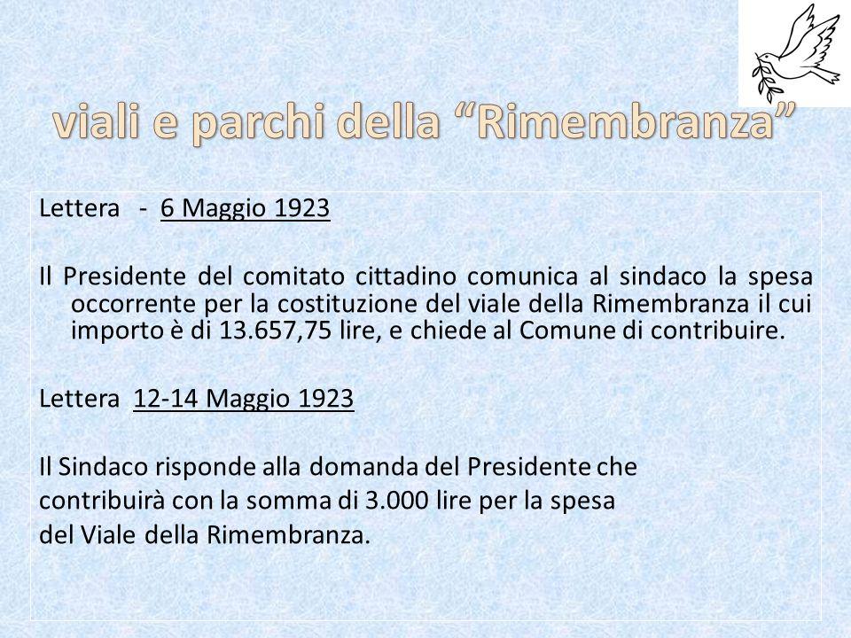 Lettera - 6 Maggio 1923 Il Presidente del comitato cittadino comunica al sindaco la spesa occorrente per la costituzione del viale della Rimembranza il cui importo è di 13.657,75 lire, e chiede al Comune di contribuire.