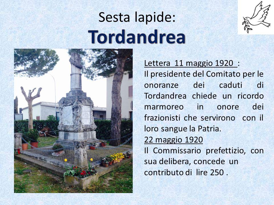Sesta lapide: Lettera 11 maggio 1920 : Il presidente del Comitato per le onoranze dei caduti di Tordandrea chiede un ricordo marmoreo in onore dei frazionisti che servirono con il loro sangue la Patria.
